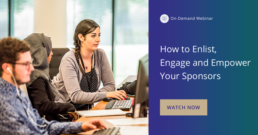 Watch the on-demand webinar, How to Enlist, Engage and Empower your Sponsors